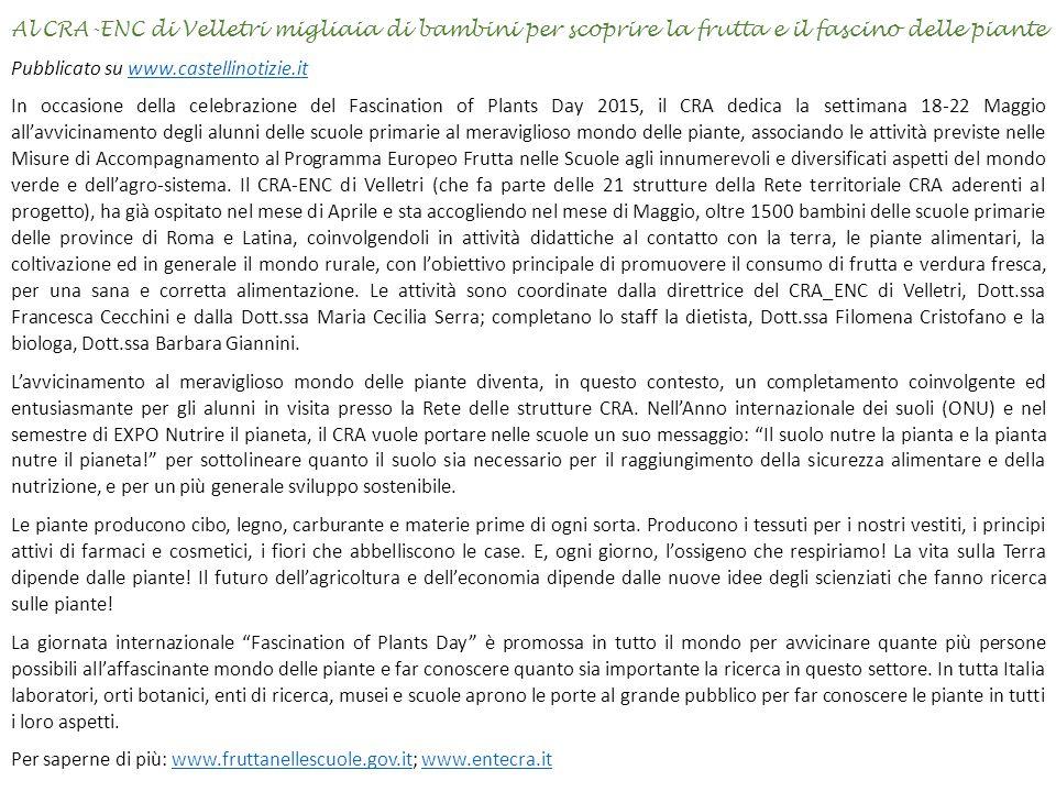 Al CRA-ENC di Velletri migliaia di bambini per scoprire la frutta e il fascino delle piante Pubblicato su www.castellinotizie.itwww.castellinotizie.it
