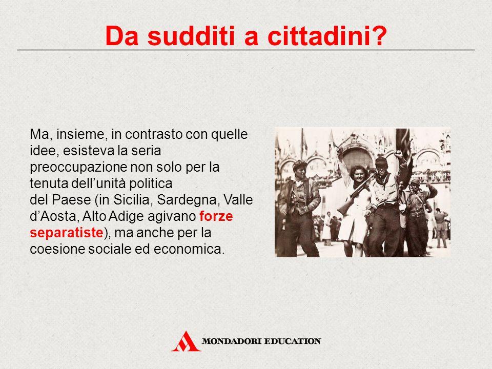 Ma, insieme, in contrasto con quelle idee, esisteva la seria preoccupazione non solo per la tenuta dell'unità politica del Paese (in Sicilia, Sardegna