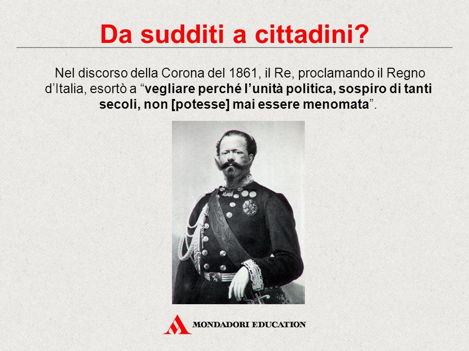 """Nel discorso della Corona del 1861, il Re, proclamando il Regno d'Italia, esortò a """"vegliare perché l'unità politica, sospiro di tanti secoli, non [po"""