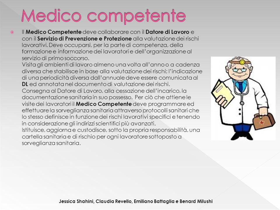  Il Medico Competente deve collaborare con il Datore di Lavoro e con il Servizio di Prevenzione e Protezione alla valutazione dei rischi lavorativi.
