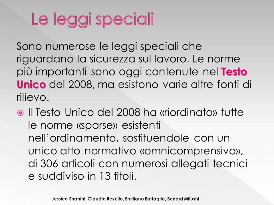 Testo Unico Sono numerose le leggi speciali che riguardano la sicurezza sul lavoro. Le norme più importanti sono oggi contenute nel Testo Unico del 20
