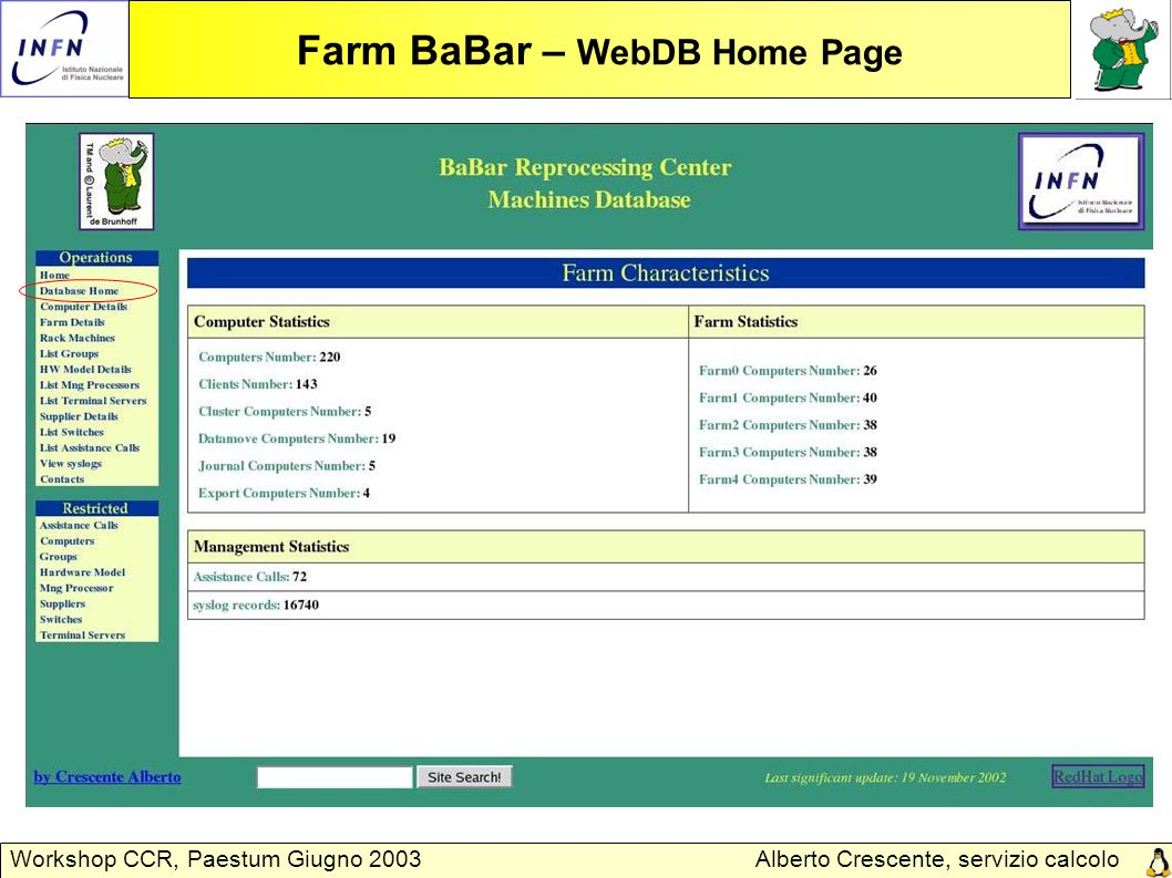 Alberto Crescente, servizio calcolo Padova Workshop CCR, Paestum Giugno 2003 Farm BaBar – WebDB Machine Details