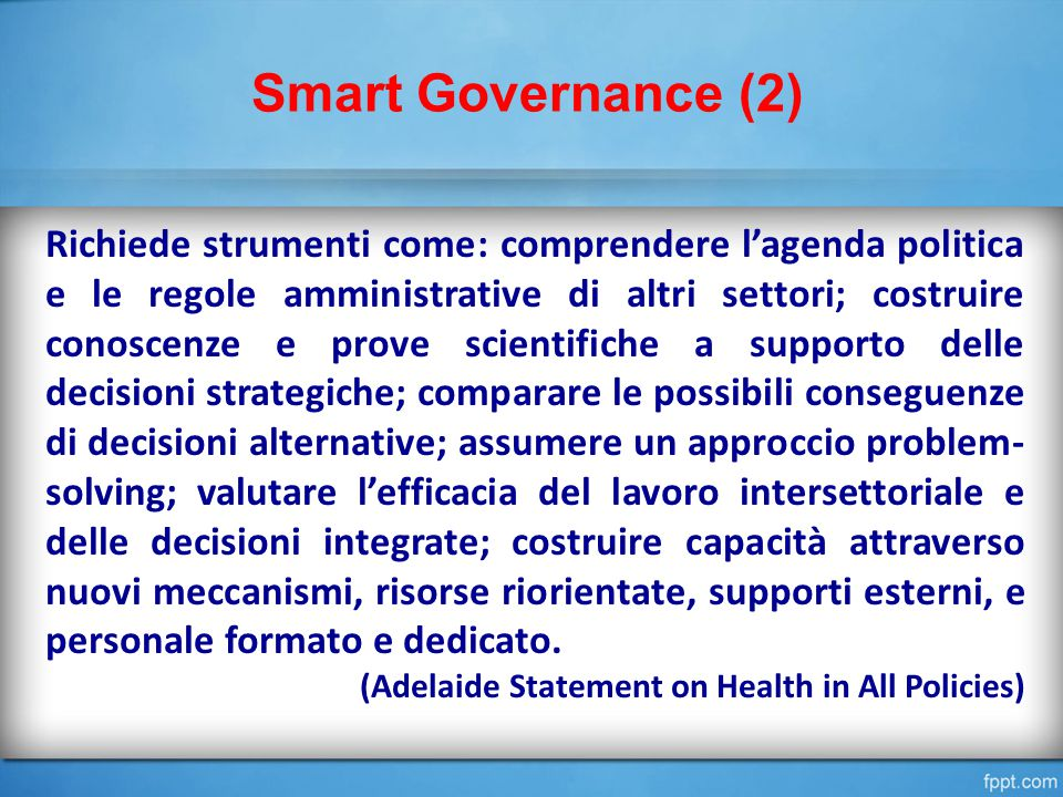Richiede strumenti come: comprendere l'agenda politica e le regole amministrative di altri settori; costruire conoscenze e prove scientifiche a suppor