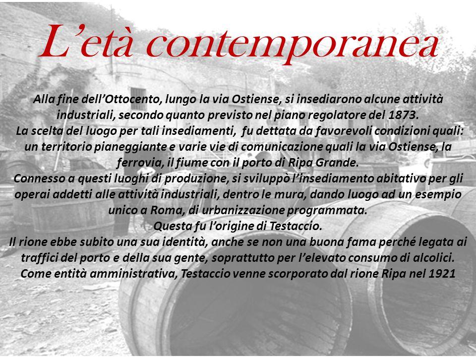L'età contemporanea Alla fine dell'Ottocento, lungo la via Ostiense, si insediarono alcune attività industriali, secondo quanto previsto nel piano regolatore del 1873.