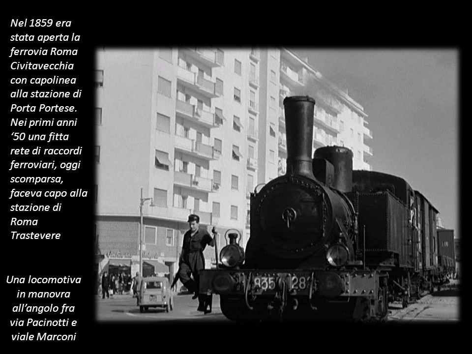 Nel 1859 era stata aperta la ferrovia Roma Civitavecchia con capolinea alla stazione di Porta Portese.