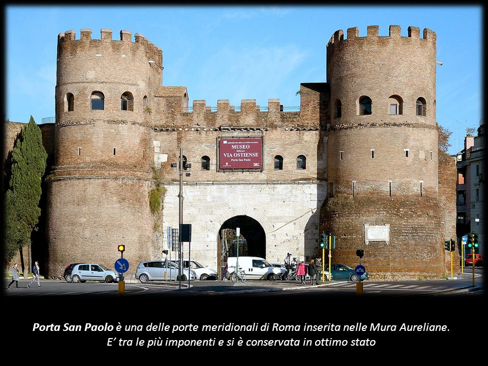 Porta San Paolo è una delle porte meridionali di Roma inserita nelle Mura Aureliane.