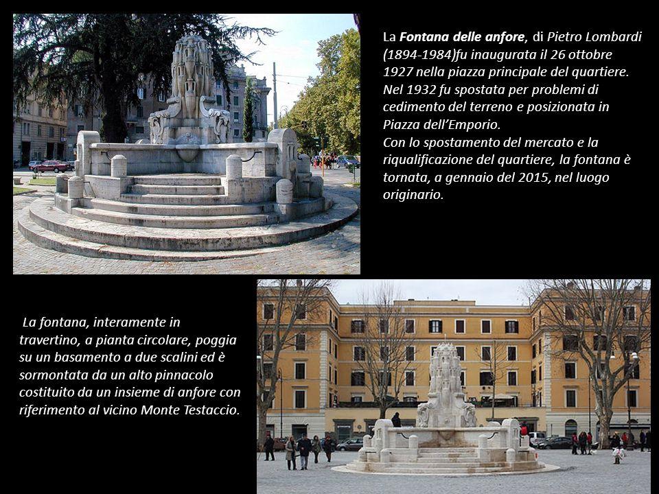 La Fontana delle anfore, di Pietro Lombardi (1894-1984)fu inaugurata il 26 ottobre 1927 nella piazza principale del quartiere.