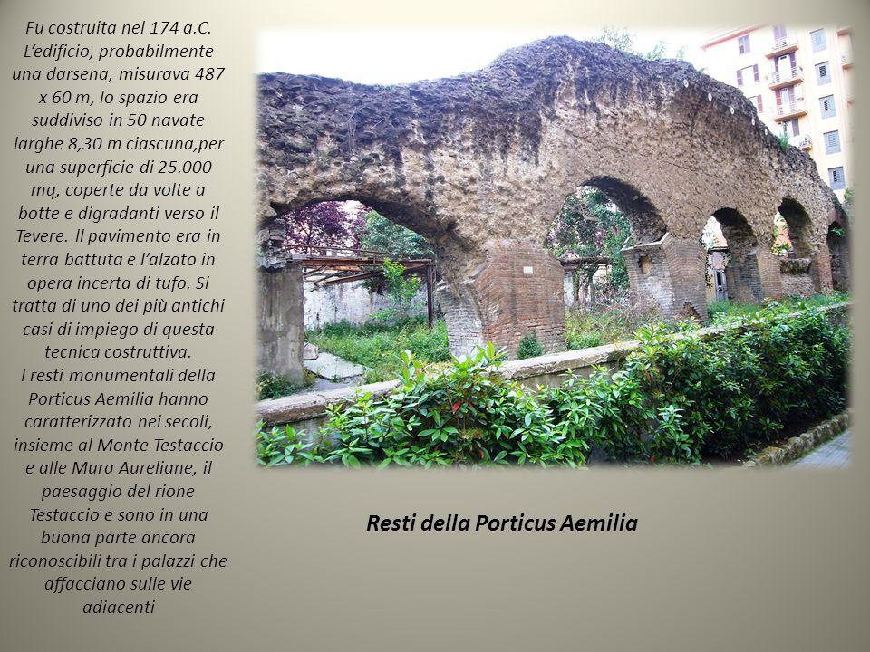 Resti della Porticus Aemilia Fu costruita nel 174 a.C.