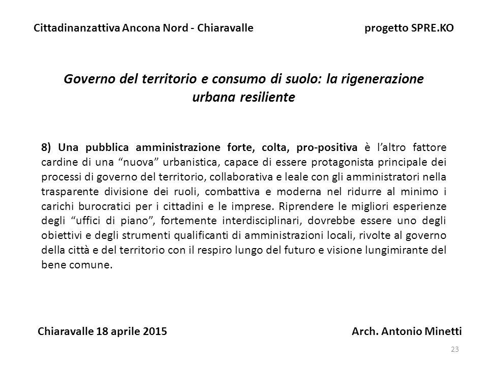 23 Governo del territorio e consumo di suolo: la rigenerazione urbana resiliente Cittadinanzattiva Ancona Nord - Chiaravalle progetto SPRE.KO Chiaravalle 18 aprile 2015 Arch.