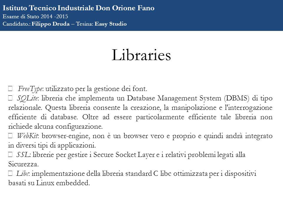 Libraries  FreeType: utilizzato per la gestione dei font.