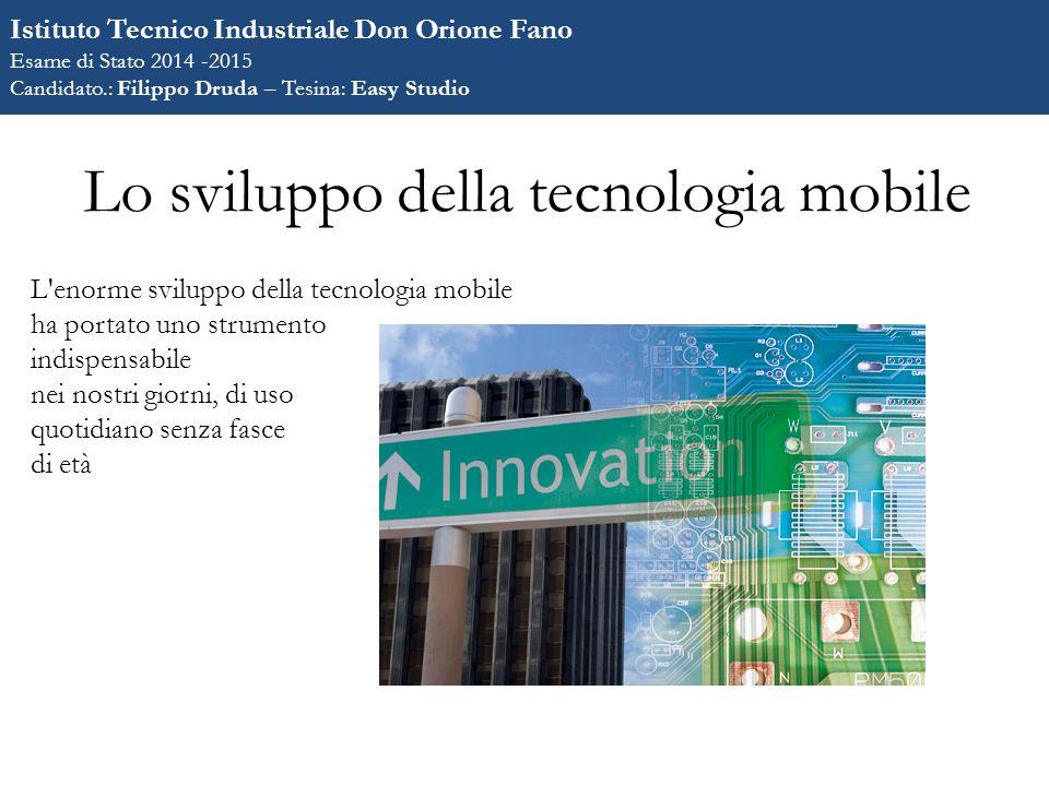 Risultati Istituto Tecnico Industriale Don Orione Fano Esame di Stato 2014 -2015 Candidato.: Filippo Druda – Tesina: Easy Studio