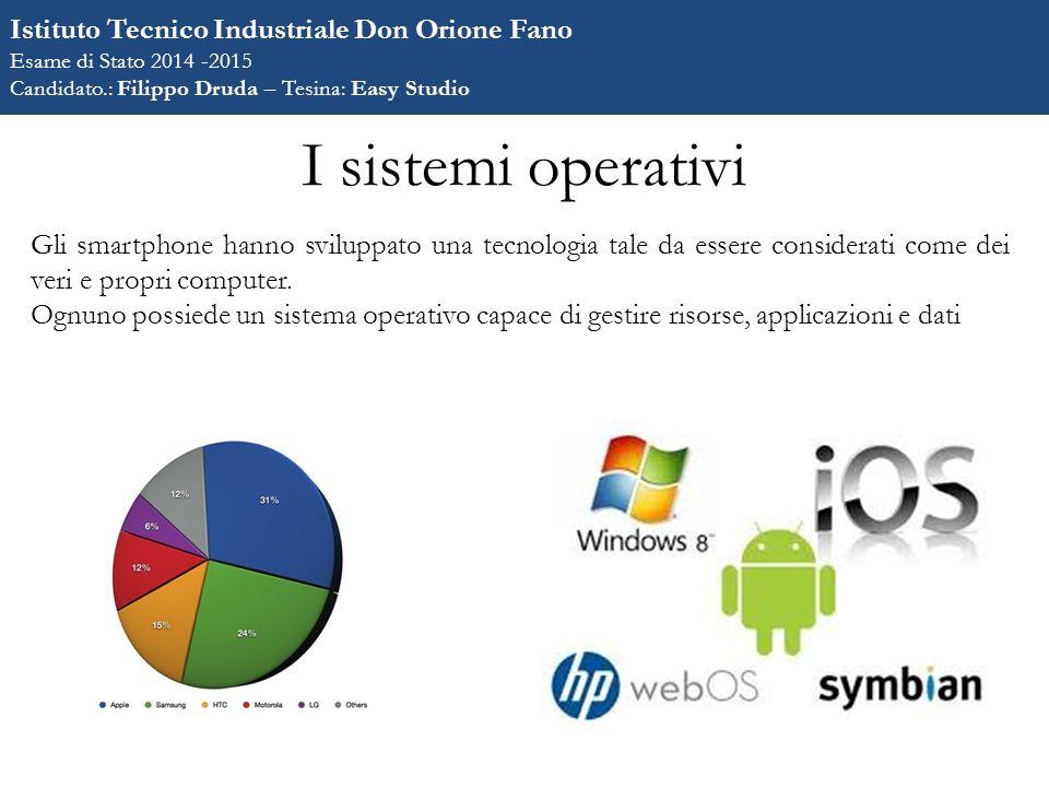 I sistemi operativi Gli smartphone hanno sviluppato una tecnologia tale da essere considerati come dei veri e propri computer.