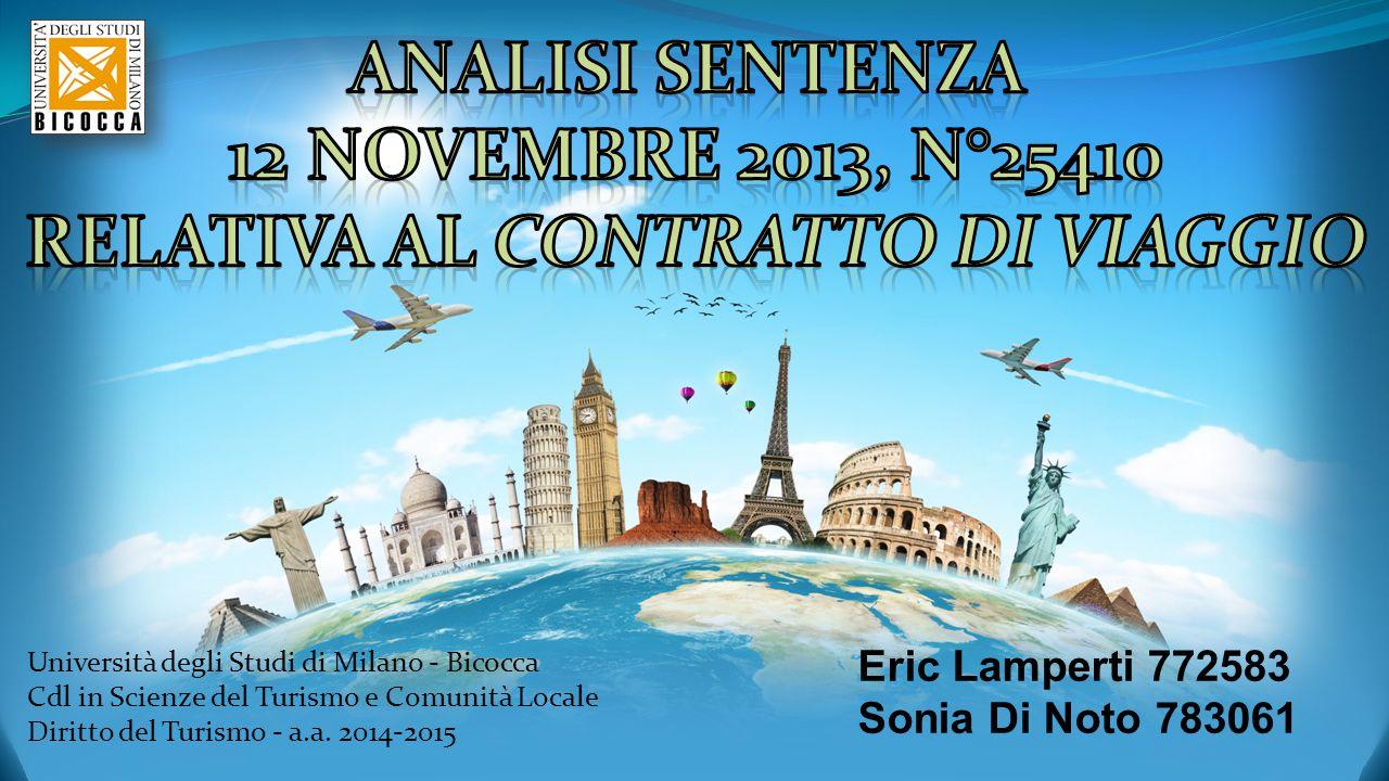 Università degli Studi di Milano - Bicocca Cdl in Scienze del Turismo e Comunità Locale Diritto del Turismo - a.a. 2014-2015 Eric Lamperti 772583 Soni