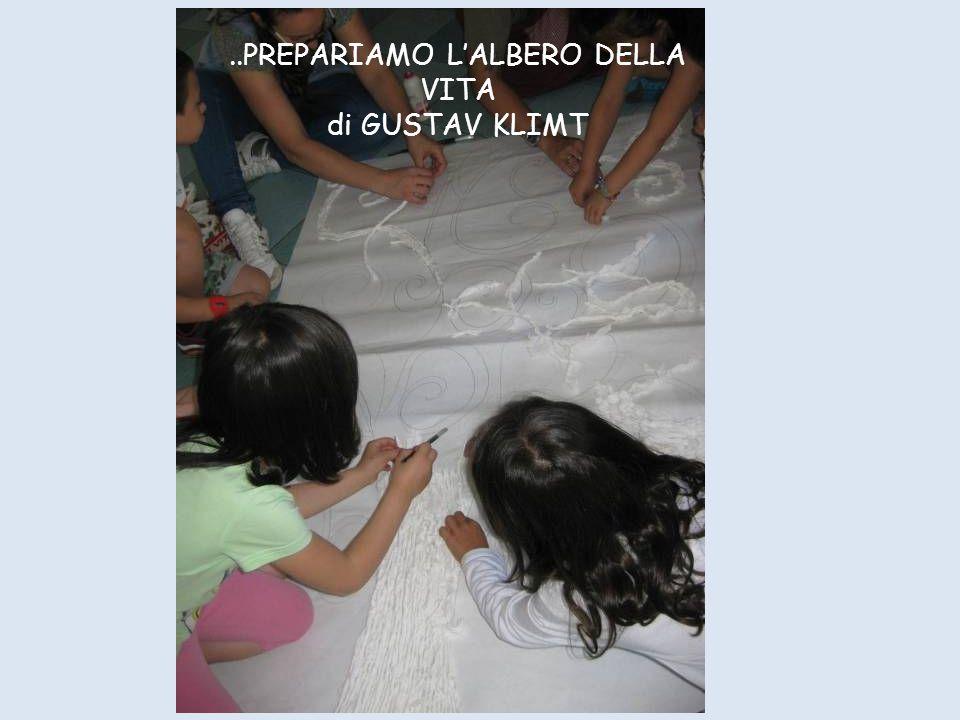 ..PREPARIAMO L'ALBERO DELLA VITA di GUSTAV KLIMT