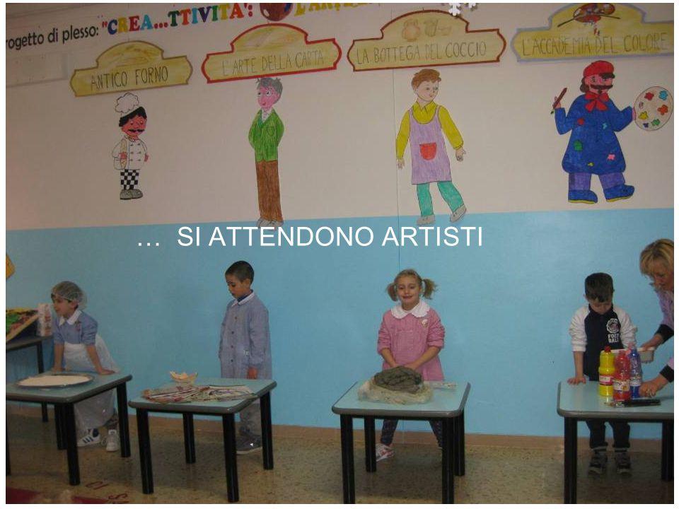 … SI ATTENDONO ARTISTI