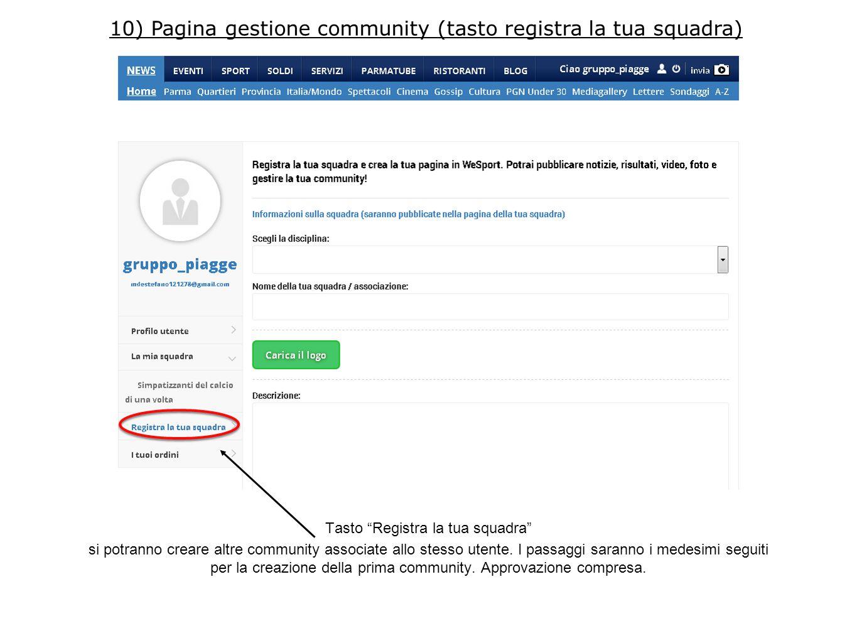 """Tasto """"Registra la tua squadra"""" si potranno creare altre community associate allo stesso utente. I passaggi saranno i medesimi seguiti per la creazion"""