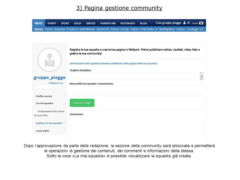 Tasto crea Qui si possono creare i contenuti (gli articoli) della propria community 4) Pagina gestione community (tasto crea)