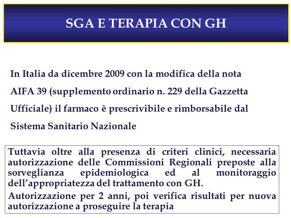 SGA E TERAPIA CON GH In Italia da dicembre 2009 con la modifica della nota AIFA 39 (supplemento ordinario n.