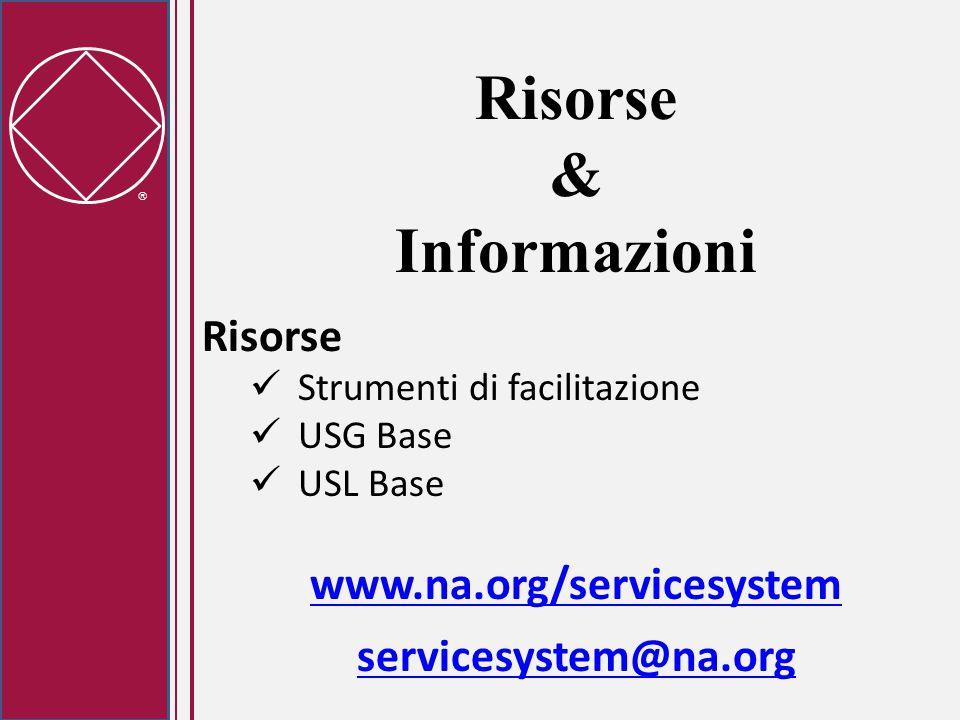  Risorse & Informazioni Risorse Strumenti di facilitazione USG Base USL Base www.na.org/servicesystem servicesystem@na.org