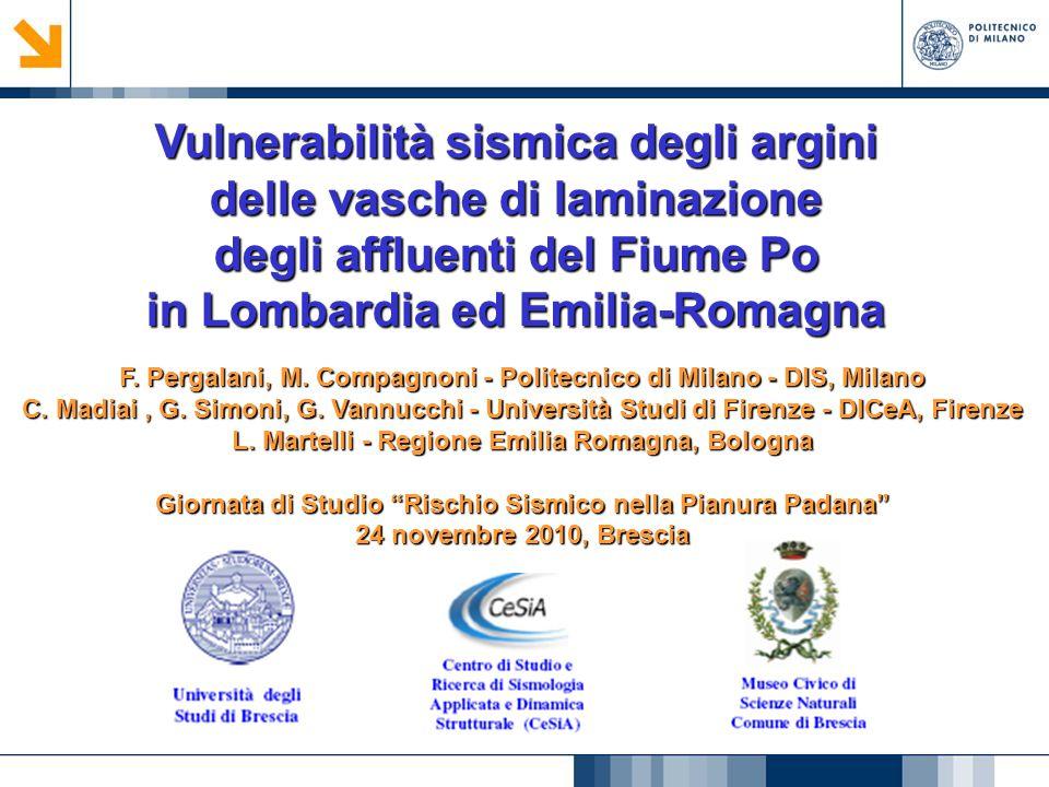 Vulnerabilità sismica degli argini delle vasche di laminazione degli affluenti del Fiume Po in Lombardia ed Emilia-Romagna F. Pergalani, M. Compagnoni