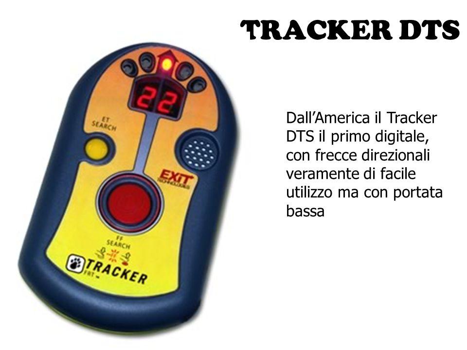 TRACKER DTS Dall'America il Tracker DTS il primo digitale, con frecce direzionali veramente di facile utilizzo ma con portata bassa