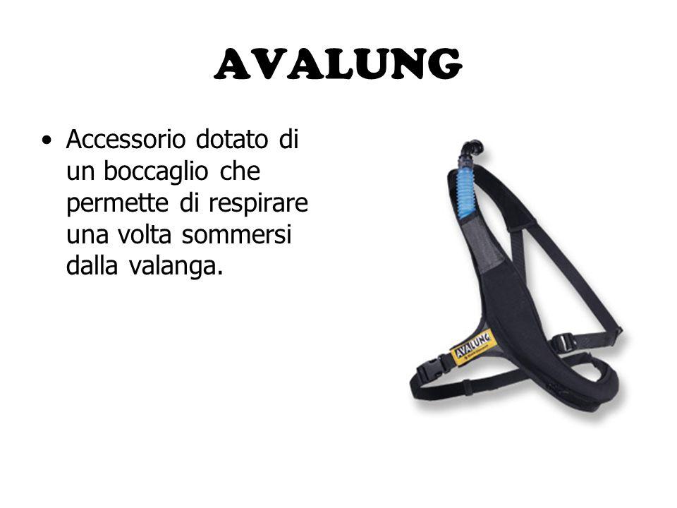 AVALUNG Accessorio dotato di un boccaglio che permette di respirare una volta sommersi dalla valanga.
