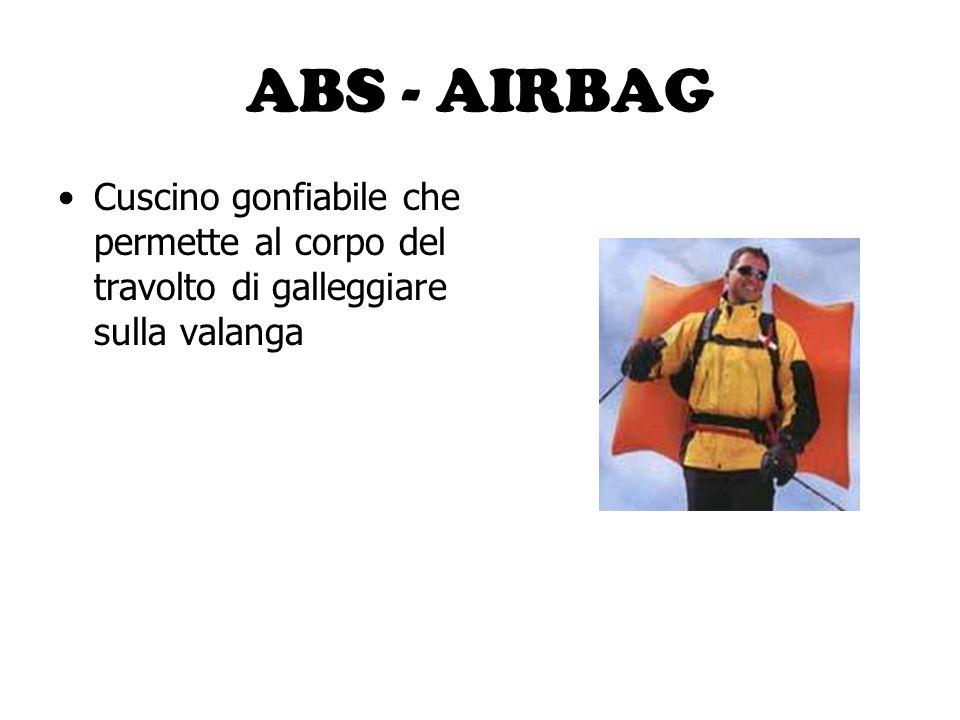 ABS - AIRBAG Cuscino gonfiabile che permette al corpo del travolto di galleggiare sulla valanga