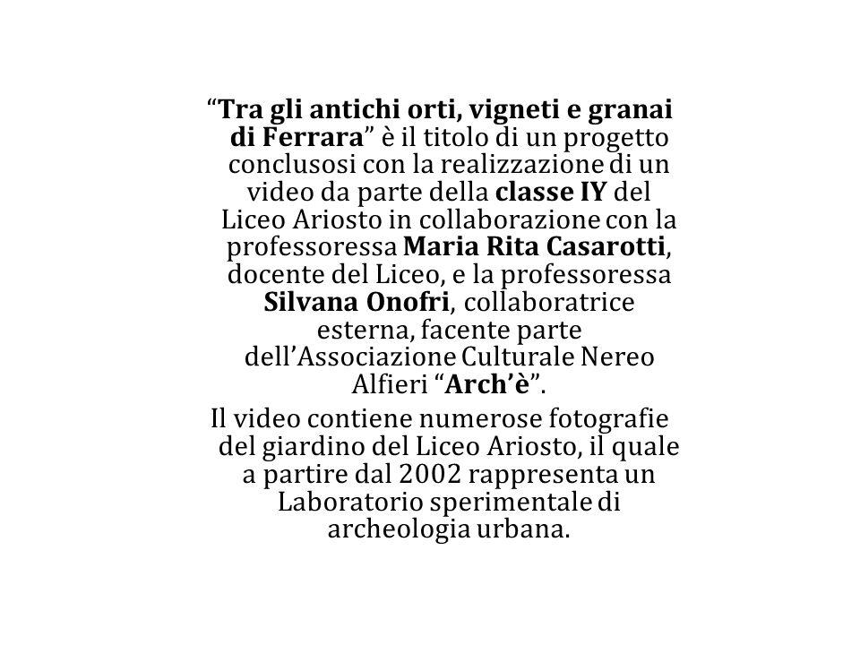 """""""Tra gli antichi orti, vigneti e granai di Ferrara"""" è il titolo di un progetto conclusosi con la realizzazione di un video da parte della classe IY de"""