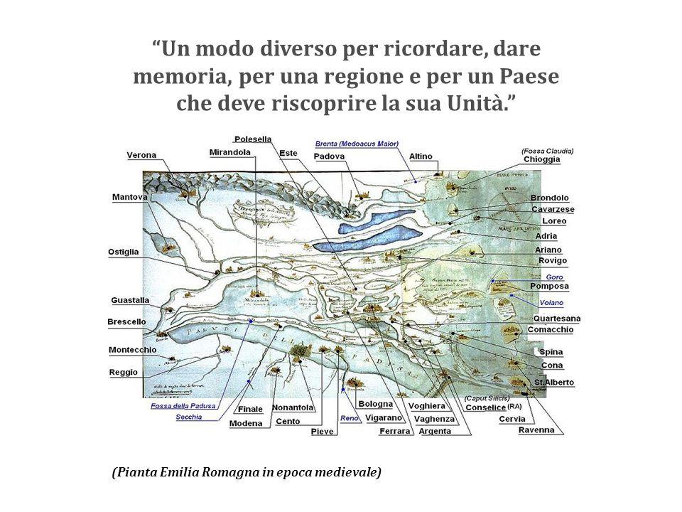 """(Pianta Emilia Romagna in epoca medievale) """"Un modo diverso per ricordare, dare memoria, per una regione e per un Paese che deve riscoprire la sua Uni"""
