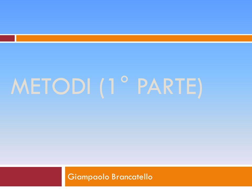 METODI (1° PARTE) Giampaolo Brancatello