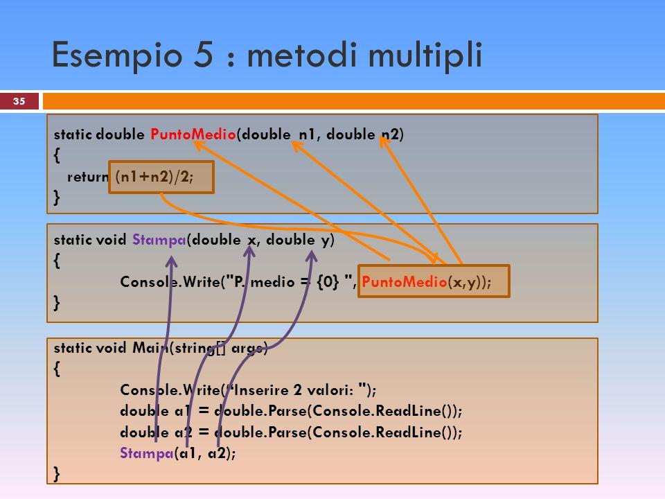"""Esempio 5 : metodi multipli 35 static void Main(string[] args) { Console.Write(""""Inserire 2 valori:"""