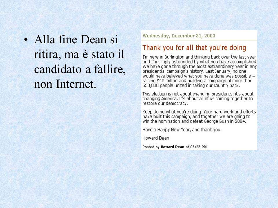 Alla fine Dean si ritira, ma è stato il candidato a fallire, non Internet.