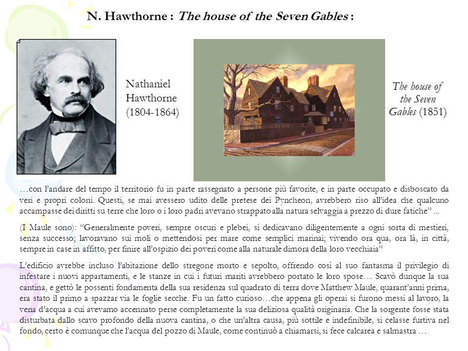 Nathaniel Hawthorne (1804-1864) The house of the Seven Gables (1851) …con l'andare del tempo il territorio fu in parte rassegnato a persone più favori