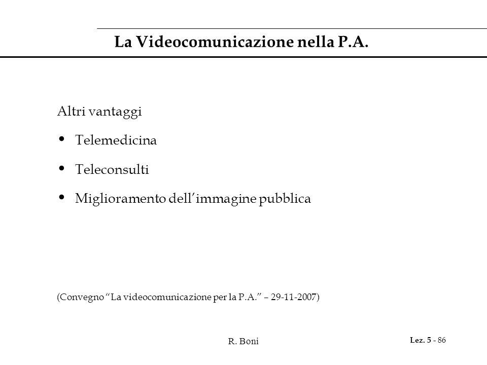 R. Boni Lez. 5 - 86 La Videocomunicazione nella P.A.