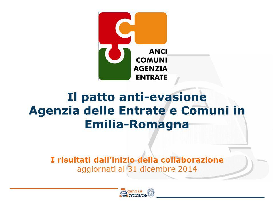 Il patto anti-evasione Agenzia delle Entrate e Comuni in Emilia-Romagna I risultati dall'inizio della collaborazione aggiornati al 31 dicembre 2014