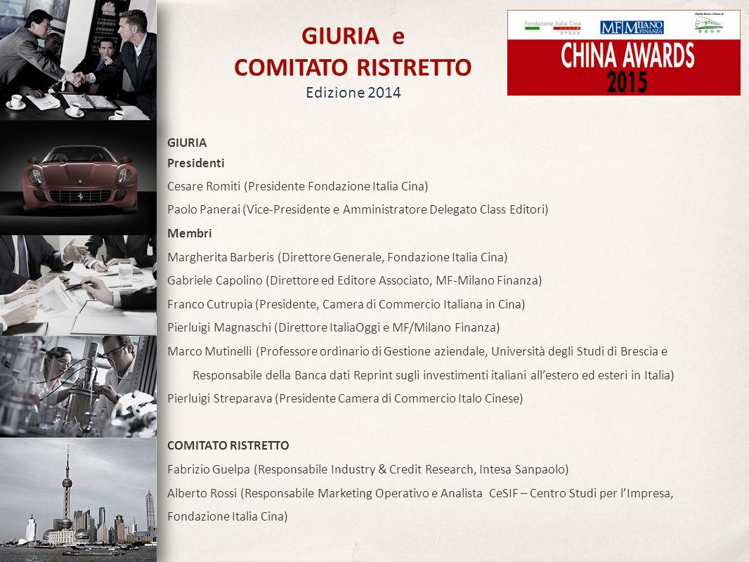 GIURIA Presidenti Cesare Romiti (Presidente Fondazione Italia Cina) Paolo Panerai (Vice-Presidente e Amministratore Delegato Class Editori) Membri Mar