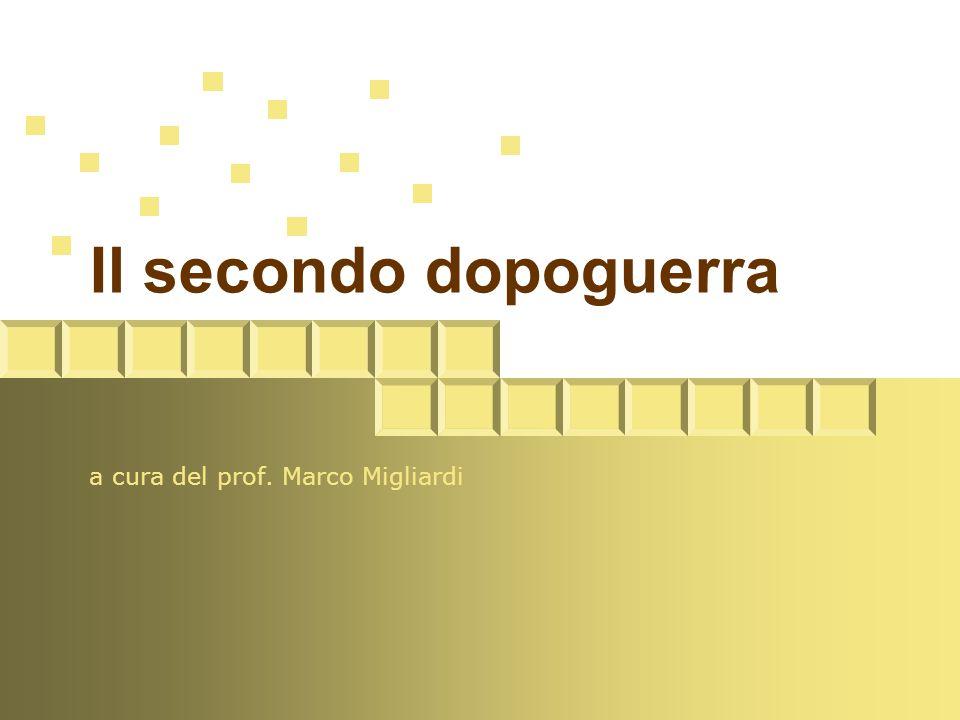 Il secondo dopoguerra a cura del prof. Marco Migliardi