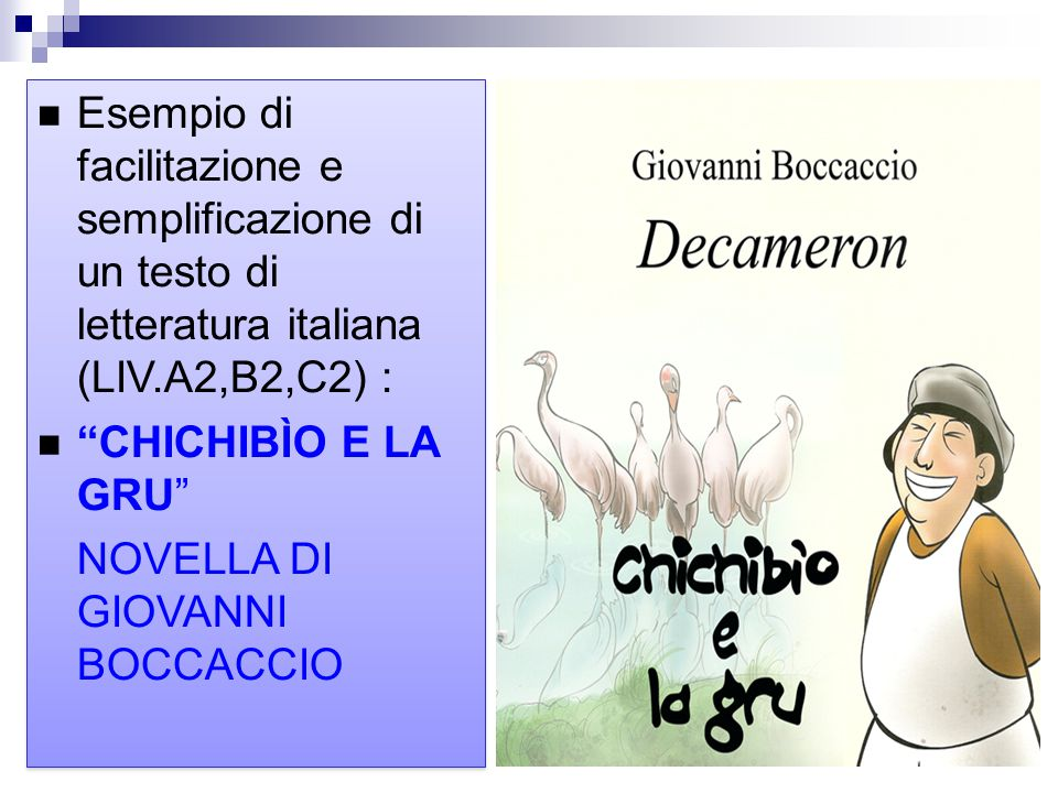 """Esempio di facilitazione e semplificazione di un testo di letteratura italiana (LIV.A2,B2,C2) : """"CHICHIBÌO E LA GRU"""" NOVELLA DI GIOVANNI BOCCACCIO Ese"""