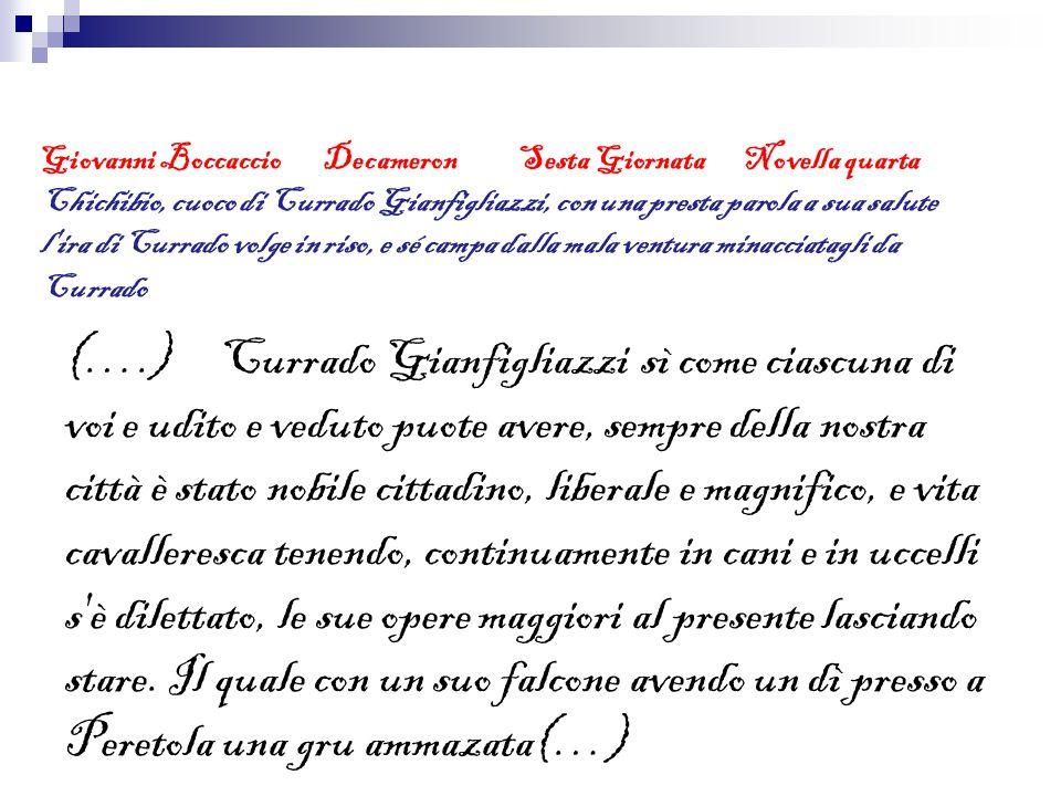 Giovanni Boccaccio Decameron Sesta Giornata Novella quarta Chichibio, cuoco di Currado Gianfigliazzi, con una presta parola a sua salute l'ira di Curr