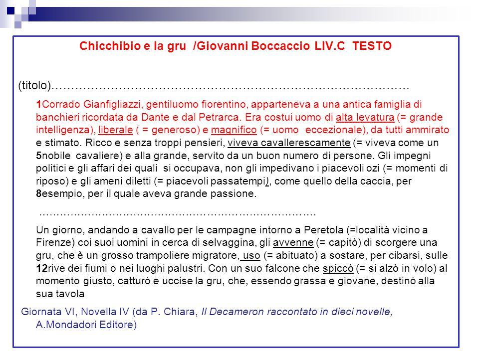 Chicchibio e la gru /Giovanni Boccaccio LIV.C TESTO (titolo)……………………………………………………………………………… 1Corrado Gianfigliazzi, gentiluomo fiorentino, apparteneva