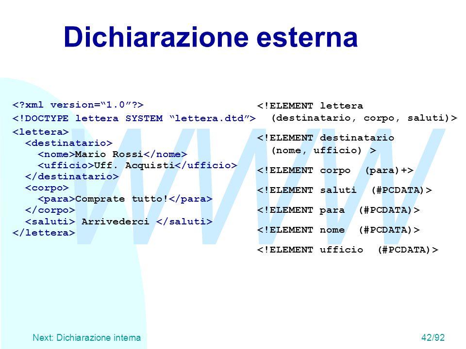 WWW Next: Dichiarazione interna42/92 Dichiarazione esterna Mario Rossi Uff. Acquisti Comprate tutto! Arrivederci