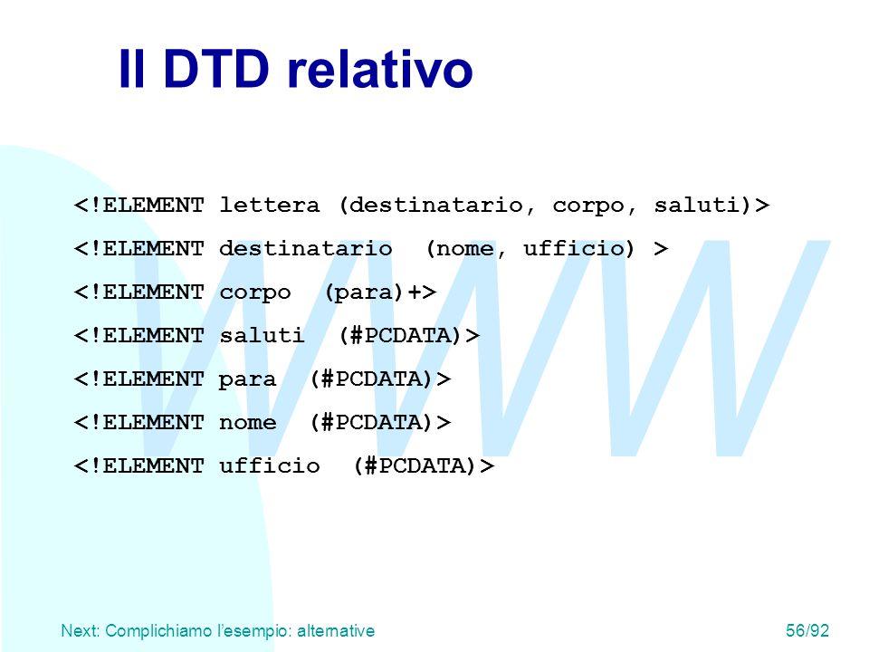 WWW Next: Complichiamo l'esempio: alternative56/92 Il DTD relativo