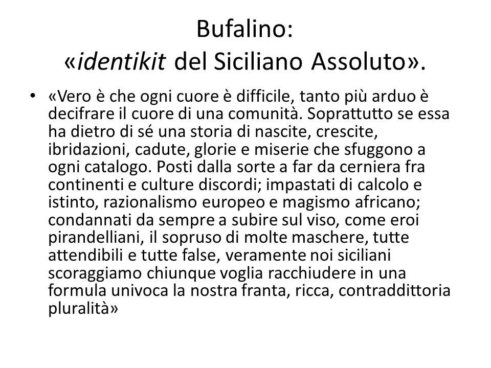 Bufalino: «identikit del Siciliano Assoluto».