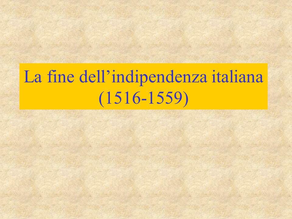 La fine dell'indipendenza italiana (1516-1559)