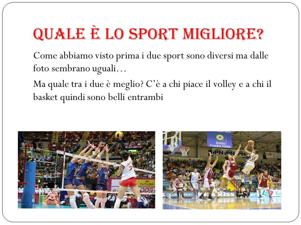 Volley vs Basket Quale è lo sport migliore.
