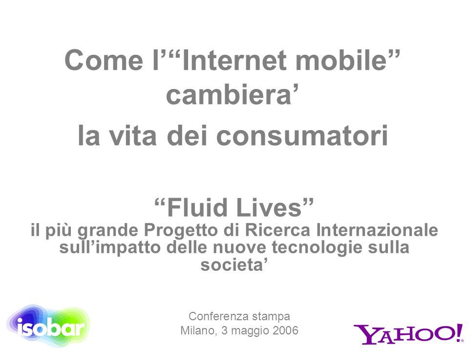 """Come l'""""Internet mobile"""" cambiera' la vita dei consumatori """"Fluid Lives"""" il più grande Progetto di Ricerca Internazionale sull'impatto delle nuove tec"""