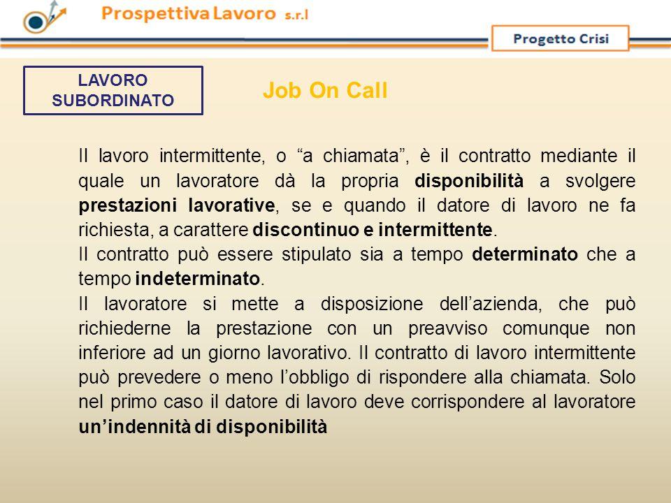 """Il lavoro intermittente, o """"a chiamata"""", è il contratto mediante il quale un lavoratore dà la propria disponibilità a svolgere prestazioni lavorative,"""