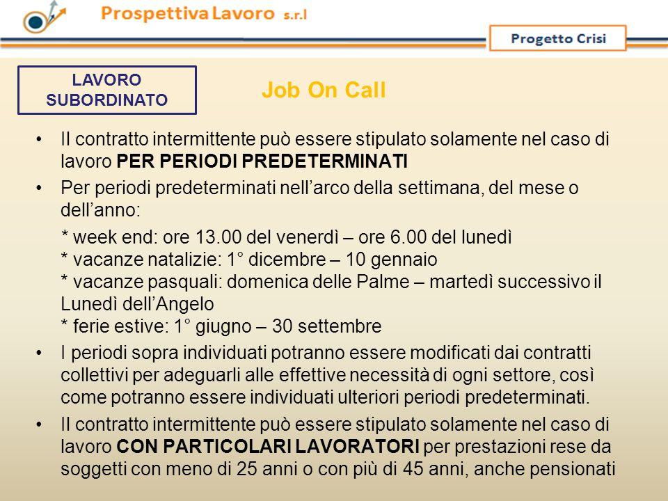 Il contratto intermittente può essere stipulato solamente nel caso di lavoro PER PERIODI PREDETERMINATI Per periodi predeterminati nell'arco della set