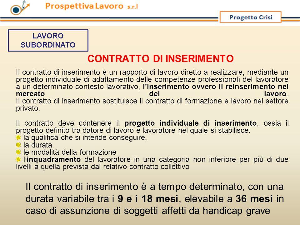 Il contratto di inserimento è un rapporto di lavoro diretto a realizzare, mediante un progetto individuale di adattamento delle competenze professiona