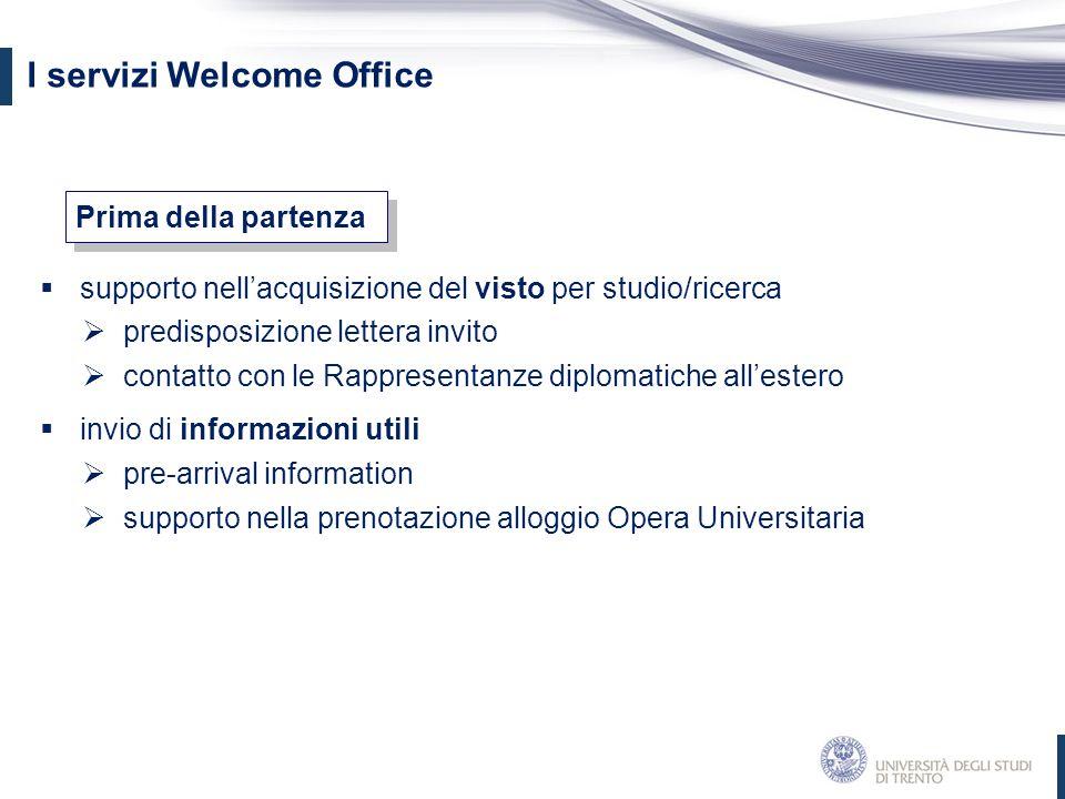 I servizi Welcome Office  supporto nell'acquisizione del visto per studio/ricerca  predisposizione lettera invito  contatto con le Rappresentanze d